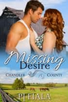 Missing Desire (A Chandler County Novel) ebook by PJ Fiala