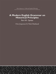 A Modern English Grammar on Historical Principles - Volume 7. Syntax ebook by Otto Jespersen,Niels Haislund