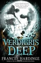 Verdigris Deep ebook by Frances Hardinge