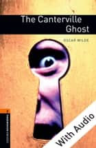 The Canterville Ghost - With Audio Level 2 Oxford Bookworms Library ebook by Oscar Wilde