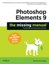 Photoshop Elements 9: The Missing Manual ebook by Barbara Brundage