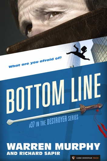 Bottom Line - The Destroyer #37 ebook by Warren Murphy,Richard Sapir