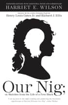 Our Nig ebook by Harriet E. Wilson,Henry Louis Gates, Jr.