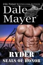 SEALs of Honor: Ryder ekitaplar by Dale Mayer