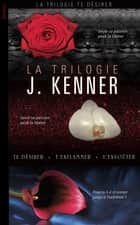 La Trilogie ebook by Julie Kenner