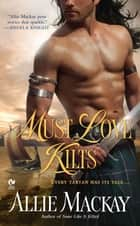 Must Love Kilts ebook by Allie Mackay