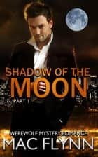 Shadow of the Moon #1 ebook by Mac Flynn