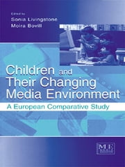 Children and Their Changing Media Environment - A European Comparative Study ebook by Sonia Livingstone,Moira Bovill