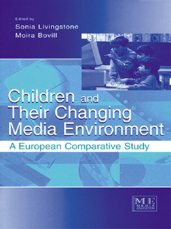 Children and Their Changing Media Environment - A European Comparative Study ebook by