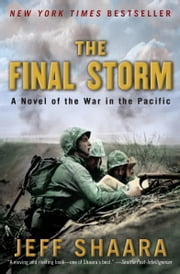 The Final Storm - A Novel of the War in the Pacific ebook by Jeff Shaara