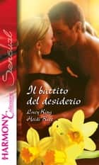 Il battito del desiderio ebook by Lucy King