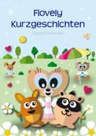 Flovely Kurzgeschichten ebook by Siegfried Freudenfels