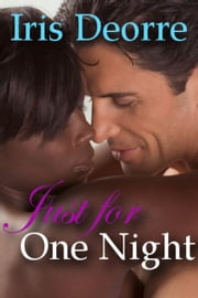 Just for One Night ebook by Iris Deorre