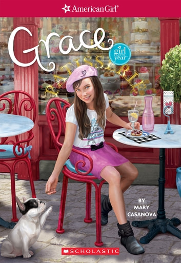 Grace (American Girl: Girl of the Year 2015, Book 1) ebook by Mary Casanova