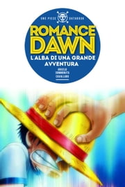 ONE PIECE Databook - Romance Dawn, L'alba di una grande avventura - ONE PIECE Databook, #1 ebook by sommobuta