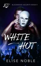 White Hot ebook by Elise Noble