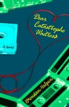 Dear Catastrophe Waitress - A Novel ebook by Brendan Halpin