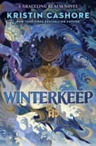 Winterkeep ebook by Kristin Cashore