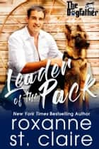 Leader of the Pack ebooks by Roxanne St. Claire