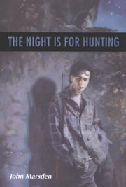 The Night Is for Hunting ebook by John Marsden