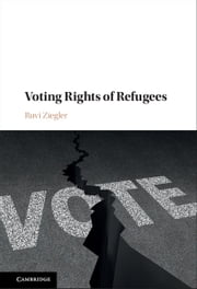 Voting Rights of Refugees ebook by Ruvi Ziegler, Guy S. Goodwin-Gill