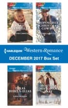 Harlequin Western Romance December 2017 Box Set - An Anthology ebook by Marie Ferrarella, Linda Warren, Rebecca Winters,...