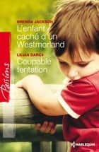 L'enfant caché d'un Westmoreland - Coupable tentation ebook by Brenda Jackson, Lilian Darcy