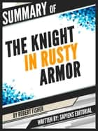 "Summary Of ""The Knight In Rusty Armor - By Robert Fisher"" ebook by Sapiens Editorial"