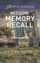 Mission: Memory Recall ebook by Virginia Vaughan