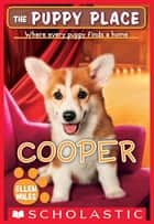 The Puppy Place #35: Cooper eBook by Ellen Miles