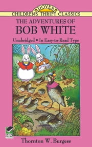 The Adventures of Bob White ebook by Thornton W. Burgess,Harrison Cady
