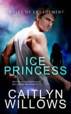 Ice Princess ebook by Caitlyn Willows