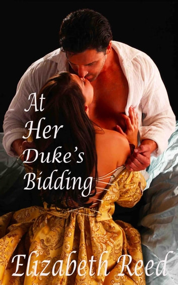 At Her Duke's Bidding eBook by Elizabeth Reed