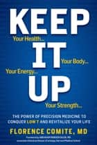 Keep It Up ebook by Florence Comite