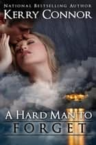 A Hard Man to Forget ebook by Kerry Connor
