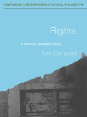 Rights - A Critical Introduction ebook by Tom Campbell