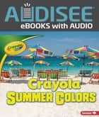 Crayola ® Summer Colors ebook by Mari Schuh