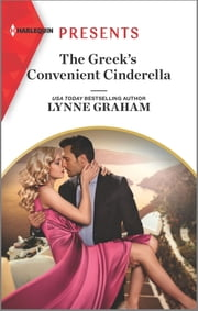 The Greek's Convenient Cinderella ebook by Lynne Graham