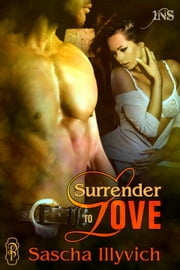 Surrender to Love ebook by Sascha Illyvich
