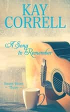 A Song to Remember ebook by Kay Correll