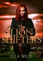 The Lion Shifters - The Boxset e-kirjat by Ella Wilde