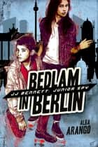 Bedlam in Berlin ebook by Alba Arango