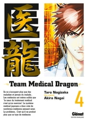 Team Medical Dragon Tome 4 ebook by Taro Nogizaka,Akira Nagai
