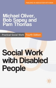 Social Work with Disabled People ebook by Michael Oliver,Bob Sapey,Pam Thomas
