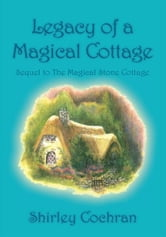 Legacy of a Magical Cottage ebook by Shirley Cochran