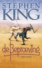 De beproeving ebook by Stephen King, Theo Horsten, Jacques Meerman,...