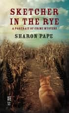 Sketcher in the Rye ebook by Sharon Pape