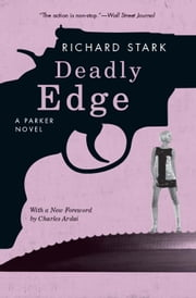 Deadly Edge - A Parker Novel ebook by Richard Stark,Charles Ardai