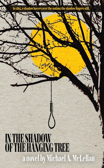 In the Shadow of the Hanging Tree ebook by Michael A. McLellan