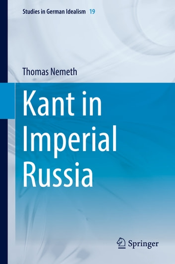 Kant in Imperial Russia ebook by Thomas Nemeth